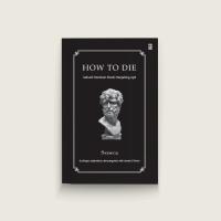 How to Die: Sebuah Panduan Klasik Menjelang Ajal