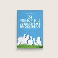 34 Prinsip Etis Jurnalisme Lingkungan