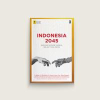 Indonesia 2045: Gagasan Ekonomi Milenial Melihat Masa Depan