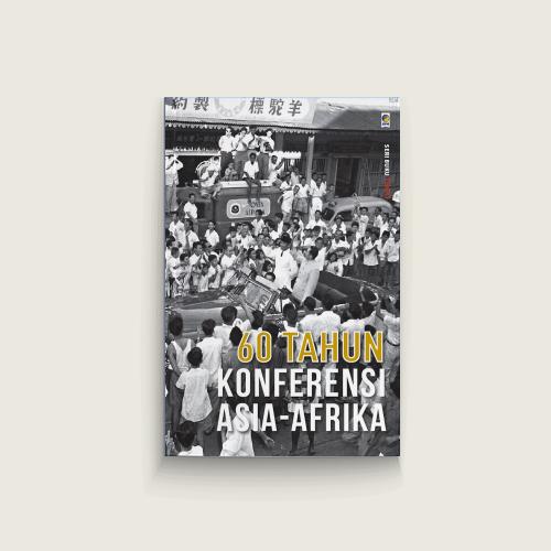 Seri Tempo: 60 Tahun Konferensi Asia-Afrika