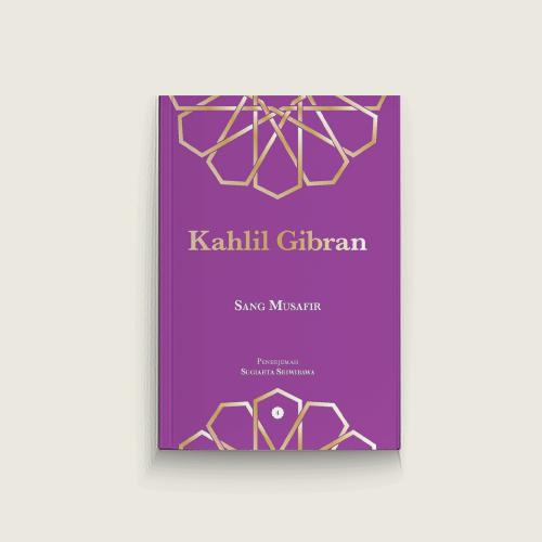 Kahlil Gibran: Sang Musafir