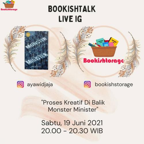Bookish Storage Talk Live IG: Proses Kreatif Di Balik Monster Minister