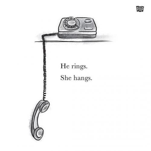 She rings, He hangs.