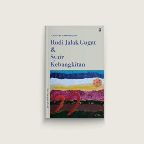 Rudi Jalak Gugat dan Syair Kebangkitan: Dua Kumpulan Sajak