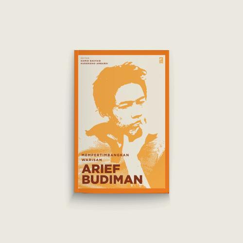 Mempertimbangkan Warisan Arief Budiman