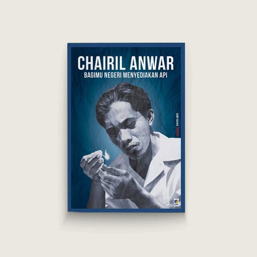 Seri Tempo: Chairil Anwar, Bagimu Negeri Menyediakan Api