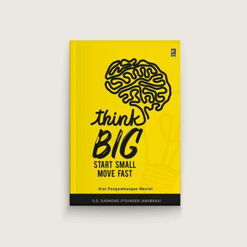 Think Big Start Small Move Fast