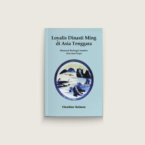 Seri EFEO - Loyalis Dinasti Ming di Asia Tenggara