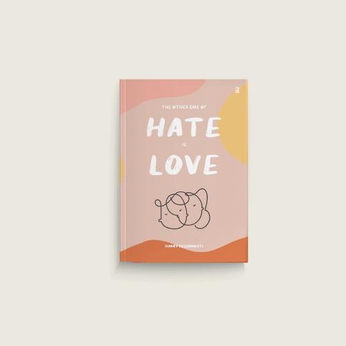 The Other Side of Hate Is Love