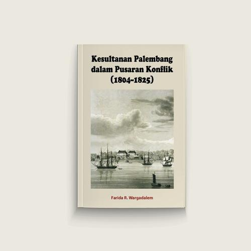 Kesultanan Palembang dalam Pusaran Konflik (1804-1825)