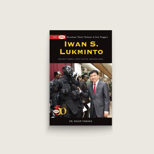 Iwan S. Lukminto: Inovasi Tanpa Henti Untuk Indonesiaku