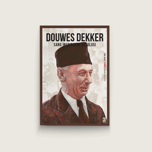 Seri Tempo: Douwes Dekker, Sang Inspirator Revolusi