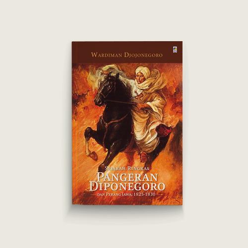 Sejarah Ringkas Pangeran Diponegoro dan Perang Jawa (1825-1830)