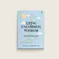 Living the Uncommon Wisdom